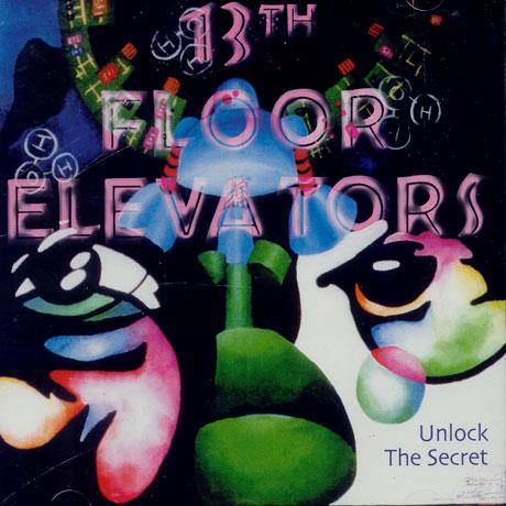 13th floor elevators unlock the secret 2006 for 13th floor elevators thru the rhythm