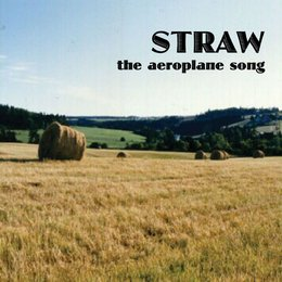 Straw - The Aeroplane Song